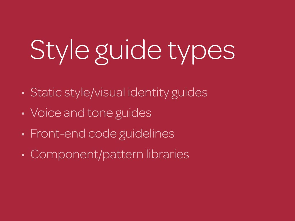 """d00a8b0fa6 """"Style guide"""" is an umbrella term for several types of design  documentation. Sometimes we're referring to static style or visual identity  guides, ..."""