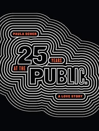 Twenty-Five Years at the Twenty-Five Years at the Public, A Love Story by Paula Scher